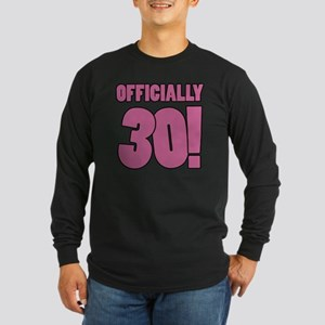 30th Birthday Humor Long Sleeve Dark T-Shirt