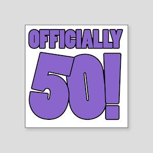 "50th Birthday Humor Square Sticker 3"" x 3"""