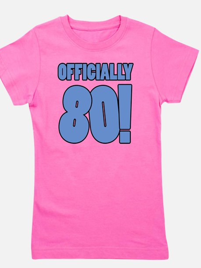 80th Birthday Humor Girl's Tee