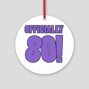 80th Birthday Humor Round Ornament