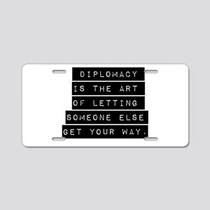 Diplomacy Is The Art Aluminum License Plate