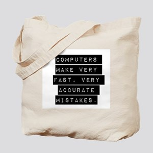 Computers Make Very Fast Accurate Mistakes Tote Ba