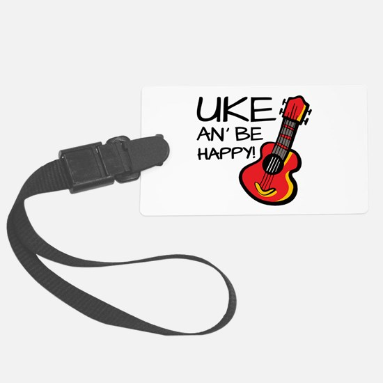 Uke an' be happy! Luggage Tag
