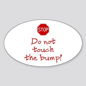 Stop Sign - Don't Touch the B Oval Sticker