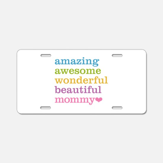 Mommy - Amazing Awesome Aluminum License Plate