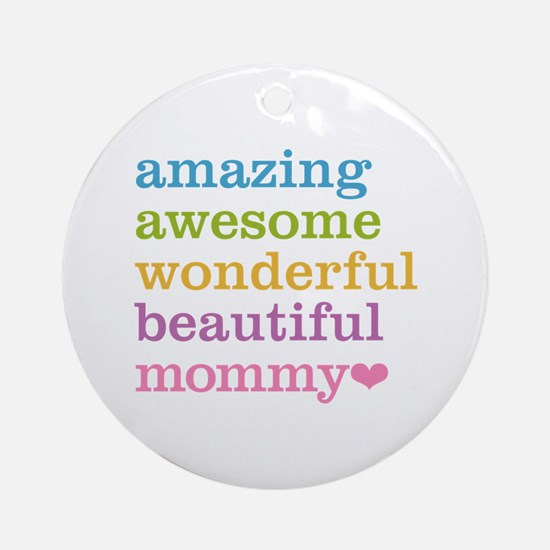 Mommy - Amazing Awesome Ornament (Round)