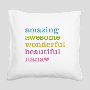 Nana - Amazing Awesome Square Canvas Pillow