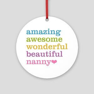 Nanny - Amazing Awesome Ornament (Round)