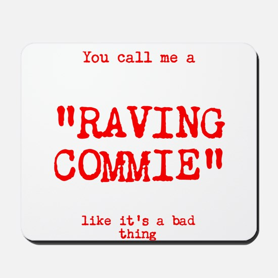 Raving Commie Mousepad