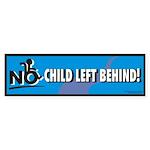 No Child Left Behind! Bumper Sticker