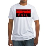 Government is Evil Fitted T-Shirt