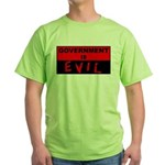 Government is Evil Green T-Shirt