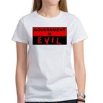 Government is Evil Women's T-Shirt
