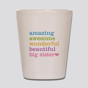 Big Sister - Amazing Awesome Shot Glass