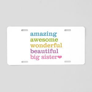 Big Sister - Amazing Awesom Aluminum License Plate