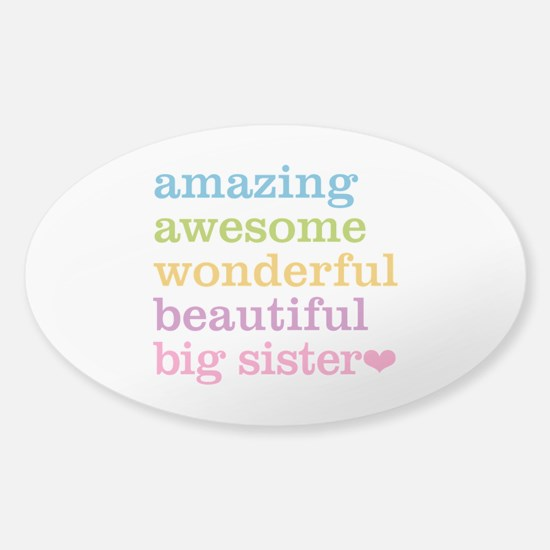 Big Sister - Amazing Awesome Sticker (Oval)