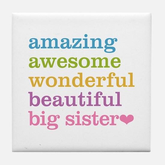 Big Sister - Amazing Awesome Tile Coaster