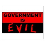 Government is Evil Small Poster