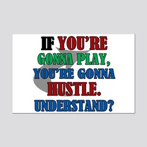 You're Gonna Hustle Mini Poster Print