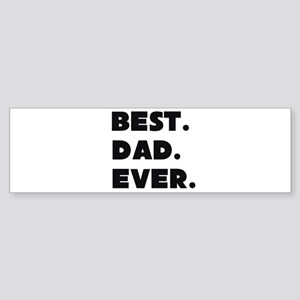 Best Dad Ever Bumper Sticker