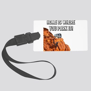 Home Is Where You Park It - Clas Large Luggage Tag