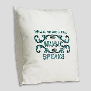 Music Speaks Burlap Throw Pillow
