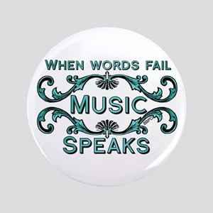 "Music Speaks 3.5"" Button"