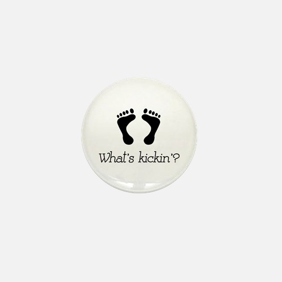What's kickin'? Mini Button