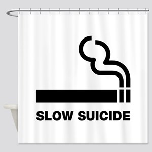 Slow Suicide Shower Curtain