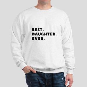 Best Daughter Ever Sweatshirt