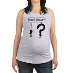 Wait, What? Maternity Tank Top