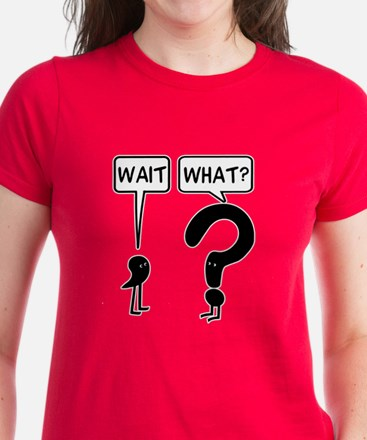Wait, What? Women's Dark T-Shirt