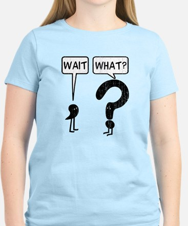 Wait, What? Women's Light T-Shirt