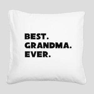 Best Grandma Ever Square Canvas Pillow