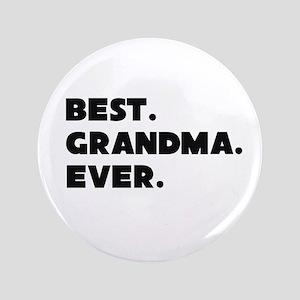 "Best Grandma Ever 3.5"" Button"