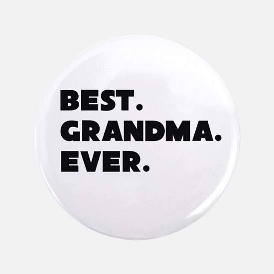 "Best Grandma Ever 3.5"" Button"