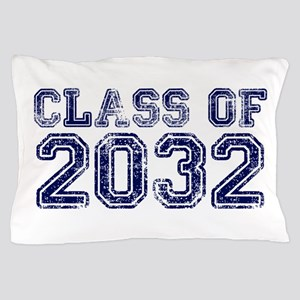 Class of 2032 Pillow Case