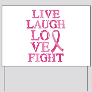 Live Love Fight Yard Sign
