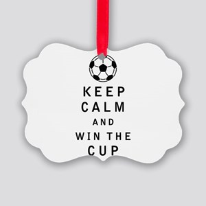 Keep Calm and Win the Cup Ornament