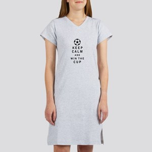 Keep Calm and Win the Cup Women's Nightshirt