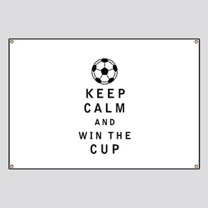 Keep Calm and Win the Cup Banner