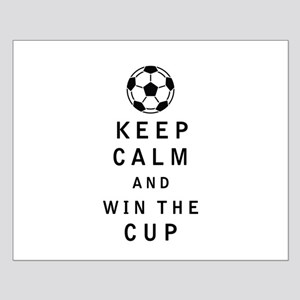 Keep Calm and Win the Cup Posters