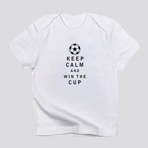 Keep Calm and Win the Cup Infant T-Shirt