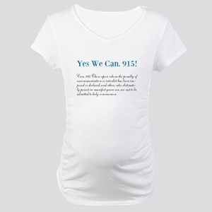 Yes We Can. 915! Maternity T-Shirt