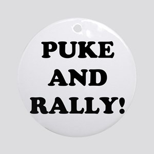 Puke &amp; Rally<br> Ornament (Round)