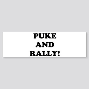 Puke &amp; Rally<br> Bumper Sticker