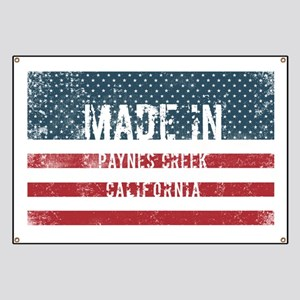 Made in Paynes Creek, California Banner