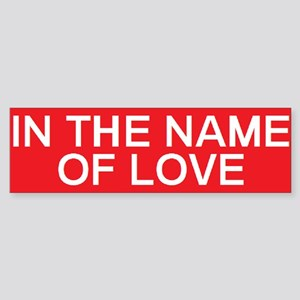 stop in the name of love Bumper Sticker
