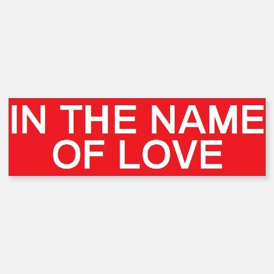 stop in the name of love Bumper Bumper Bumper Sticker
