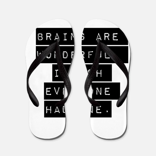 Brains Are Wonderful Flip Flops
